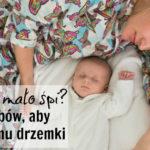 Dziecko mało śpi? 6 sposobów, aby wydłużyć mu drzemki