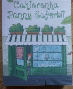 ciekawe książki dla dzieci - cukierenka pani euforibii